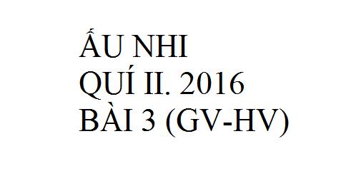 BÀI 3. NGƯỜI ĐÀN BÀ BÊN GIẾNG TIN CHÚA (GV-HV)