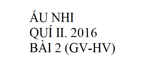 BÀI 2. BỎ CHÀI LƯỚI ĐI THEO CHÚA (GV-HV)