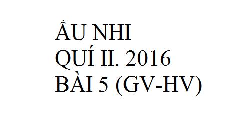 BÀI 5.CHÚA LÀM PHÉP LẠ TRONG TIỆC CƯỚI (GV-HV)