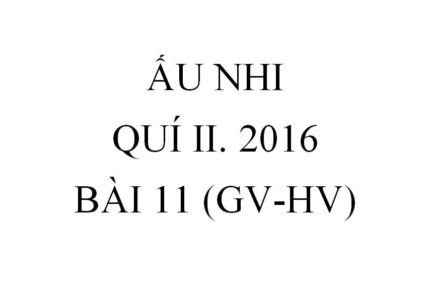 BÀI 11. CỠI LỪA VÀO THÀNH (GV-HV)