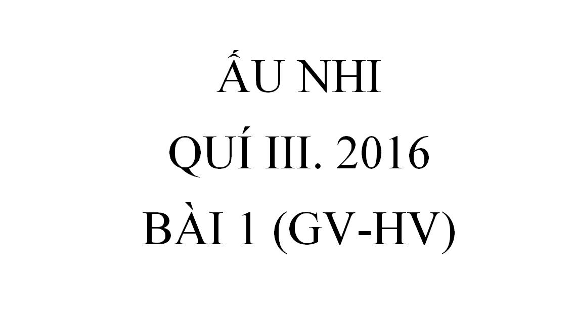 BÀI 1. LỜI HỨA VỀ CHÚA CỨU THẾ (GV-HV)