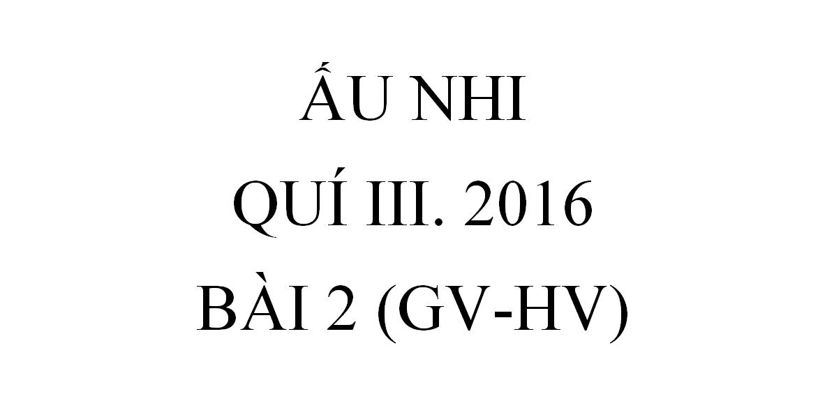 BÀI 2. NGƯỜI DỌN ĐƯỜNG CHO CHÚA CỨU THẾ (GV-HV)