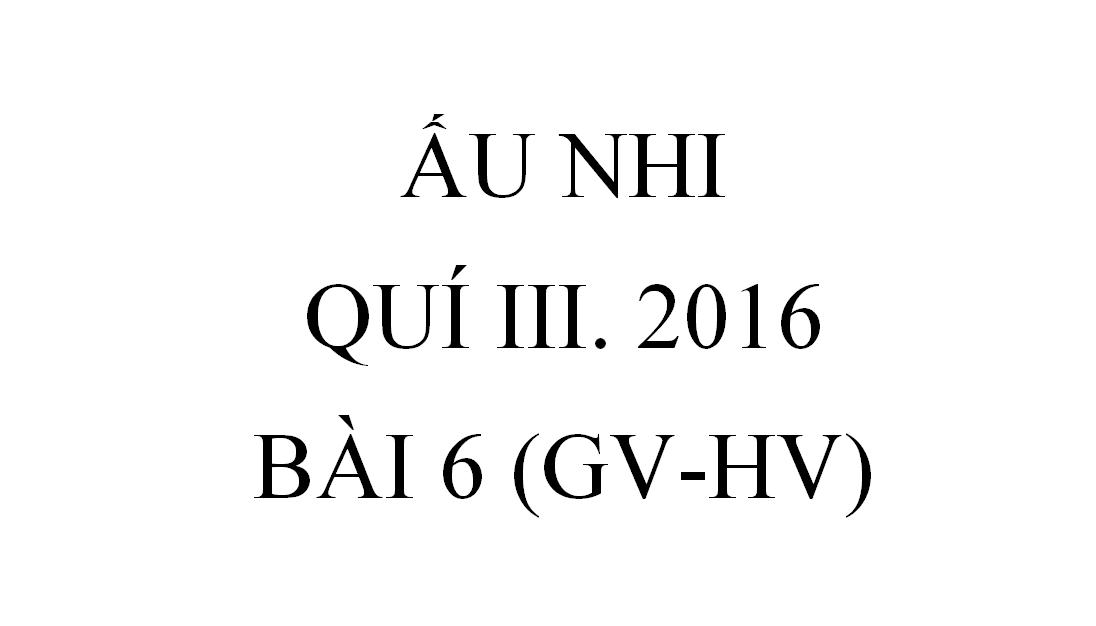 BÀI 6. THIÊN SỨ BÁO TIN VỀ CHÚA CỨU THẾ (GV-HV)