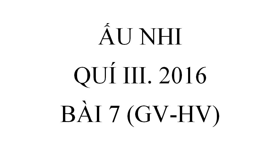BÀI 7. TÌM THỜ CHÚA CỨU THẾ (GV-HV)