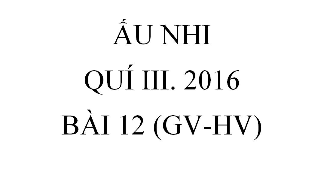 BÀI 2.CHÚA CỨU THẾ NĂM MƯỜI HAI TUỔI (VG-HV)
