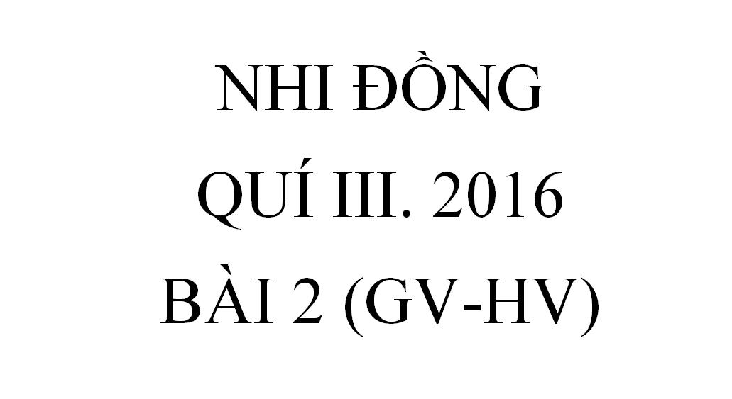 Bài 2.NGƯỜI CHĂN BẢO VỆ CHIÊN (GV-HV)