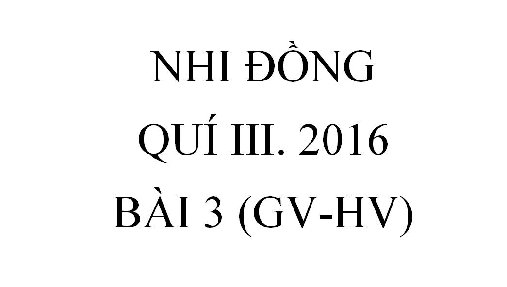 BÀI 3.NGƯỜI ĐƯỢC CHỌN (GV -HV)