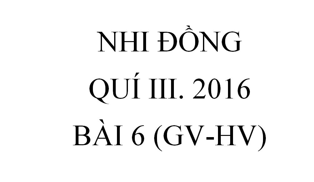 BÀI 6.ĐÔI BẠN TỐT (GV-HV)