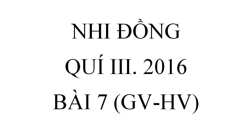 BÀI 7.KHÔNG TRẢ THÙ (GV-HV)
