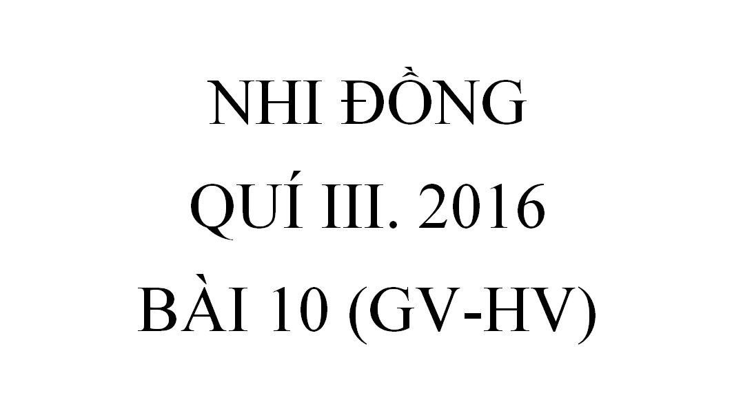 BÀI 10. LỜI HỨA KỲ DIỆU (GV-HV)
