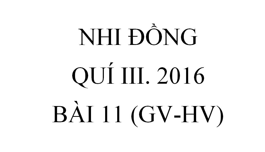 BÀI 11.LỜI HỨA ĐƯỢC THỰC HIỆN (GV-HV)