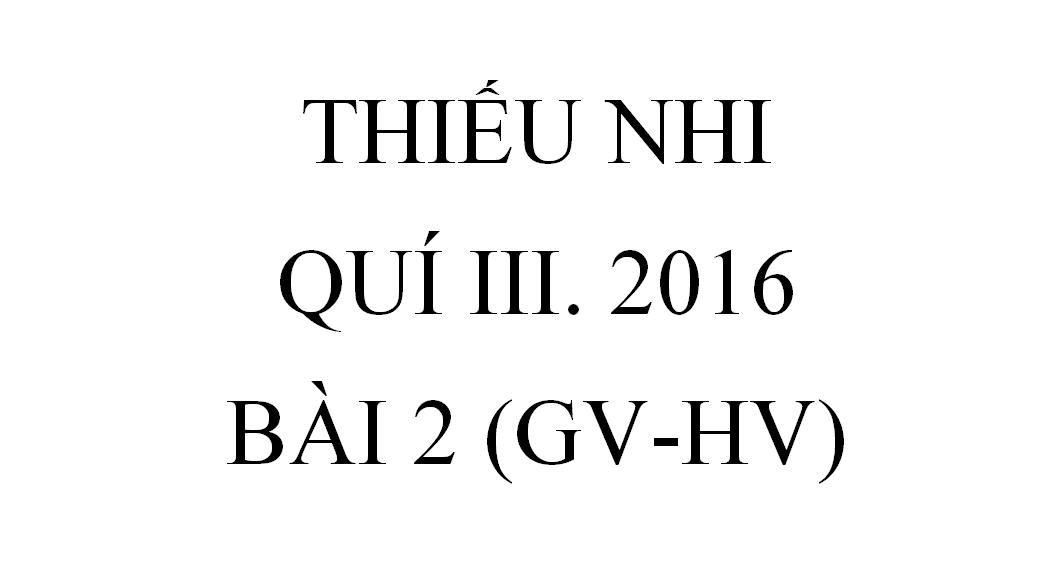 BÀI 2.DÂNG LỜI TẠ ƠN (GV-HV)
