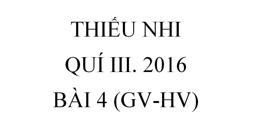 BÀI 4.CÔ GÁI CÓ ĐỨC TIN VÀ LÒNG CAN ĐẢM (GV-HV)