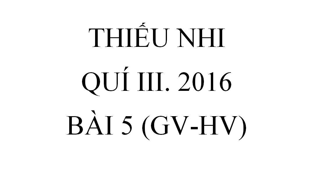 BÀI 5.HÃY TRÔNG ĐỢI CHÚA! (GV-HV)