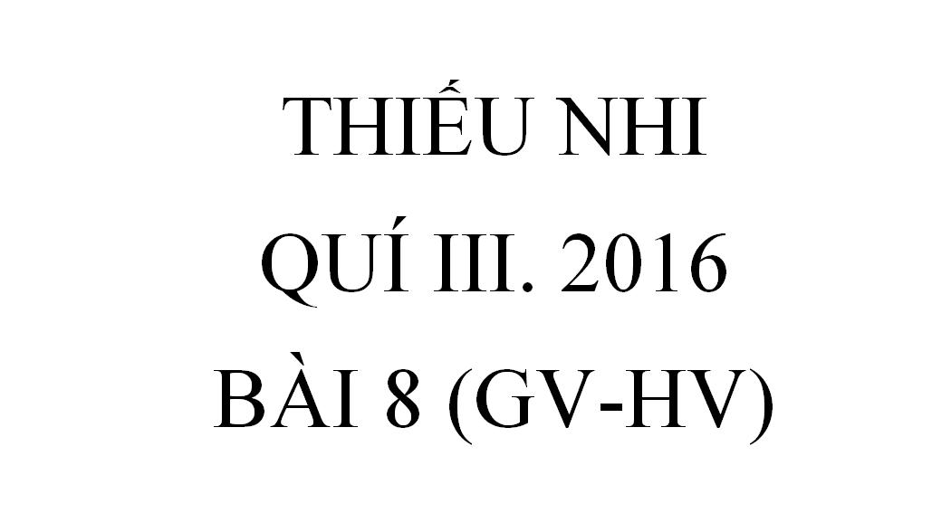 BAI 8.LỖI LẦM CỦA GIÔ-SUÊ (GV-HV)