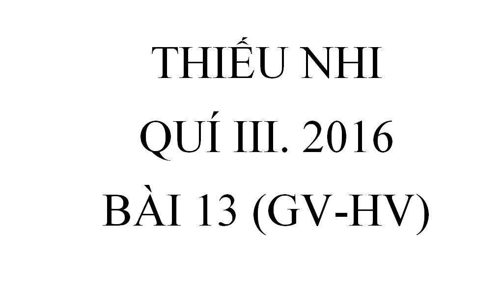 BÀI 13. BÀI ÔN (GV-HV)