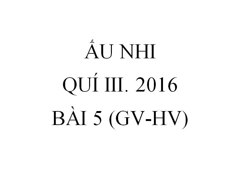 BÀI 5. CHÚA CỨU THẾ LÀ MÓN QUÀ KỲ DIỆU (GV-HV)