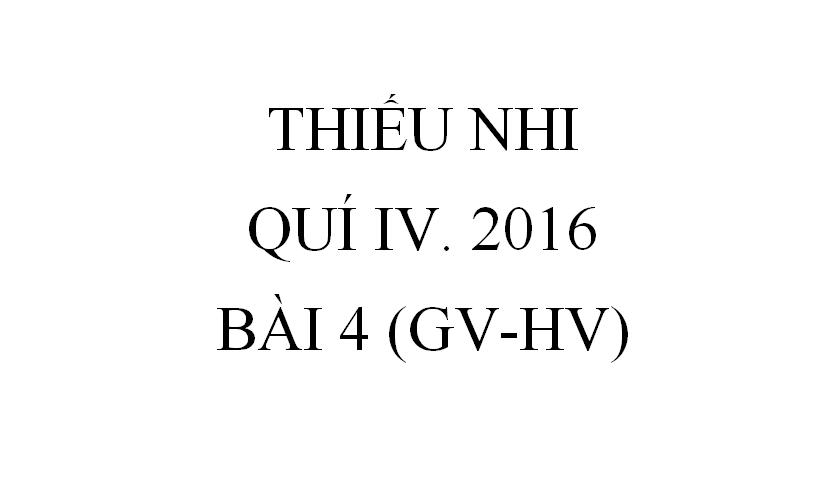 BÀI 4. NGƯỜI LÃNH ĐẠO NẮM LẤY LỜI HỨA (GV-HV)