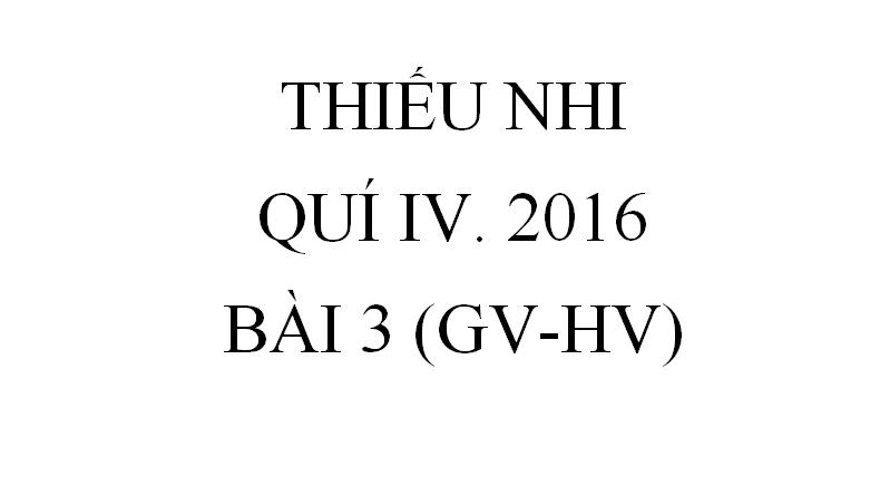 BÀI 3. CHỌN NGƯỜI LÃNH ĐẠO TỐT (GV-HV)