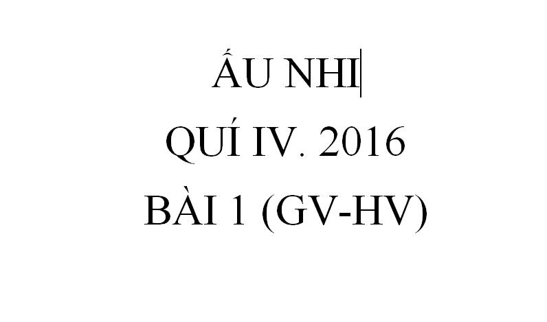 BÀI 1. EM BÉ GIÊ-XU (GV-HV)