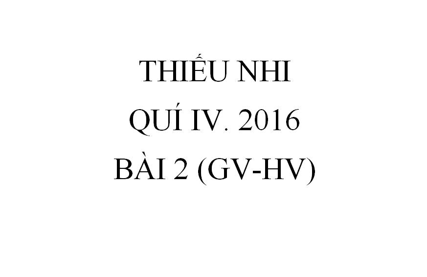 BÀI 2. NGƯỜI LÃNH ĐẠO TIN CẬY CHÚA (GV-HV)
