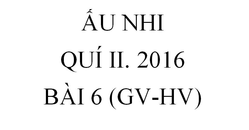 BÀI 6. NGƯỜI MÙ ĐƯỢC GẶP CHÚA (GV-HV)